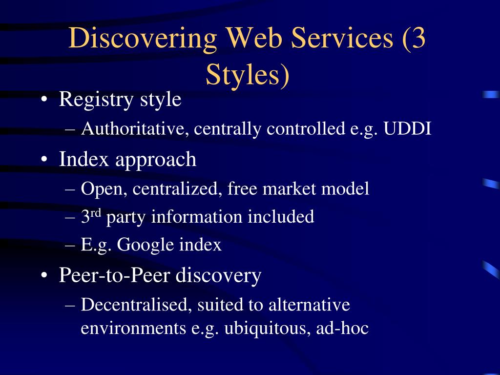 Discovering Web Services (3 Styles)