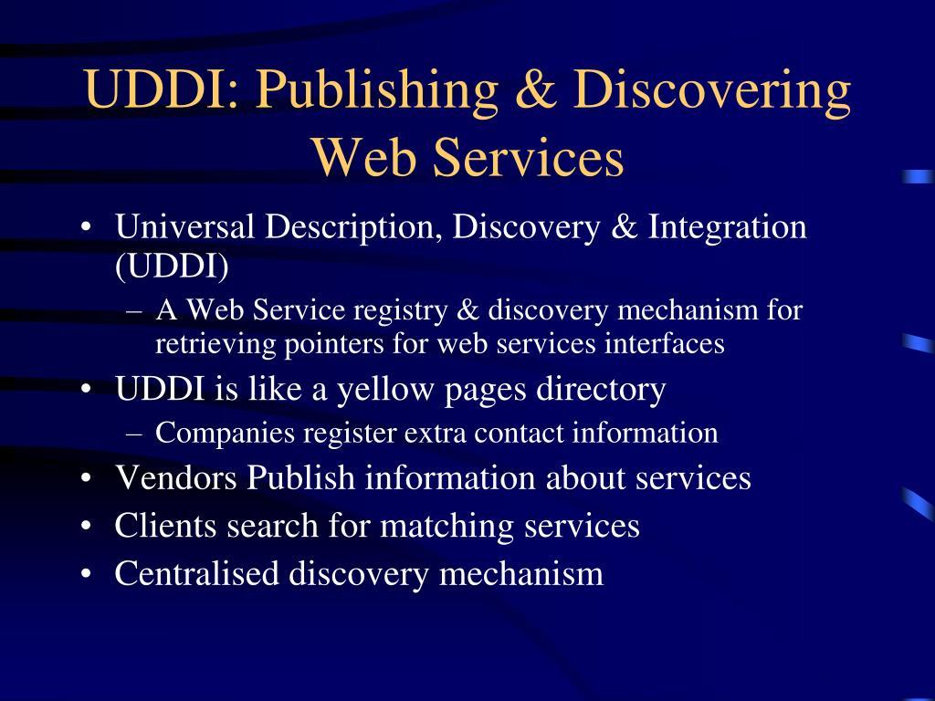 UDDI: Publishing & Discovering Web Services