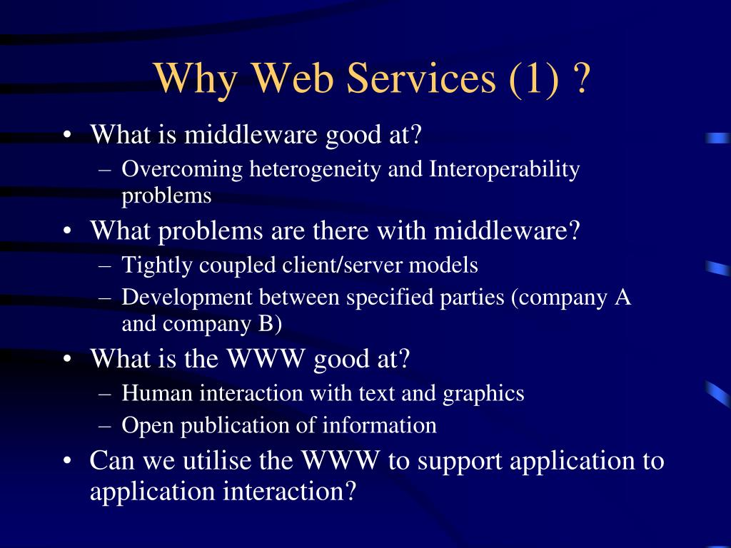 Why Web Services (1) ?