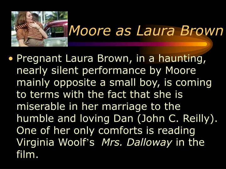 Moore as Laura Brown
