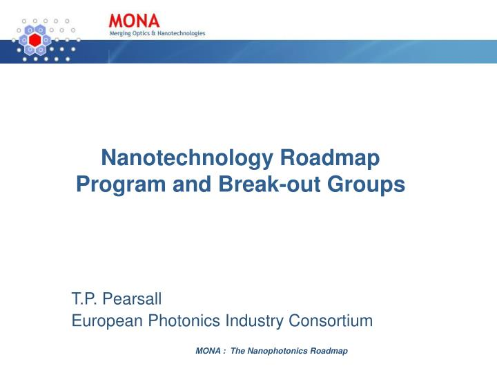 Nanotechnology roadmap program and break out groups