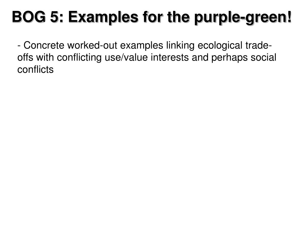 BOG 5: Examples for the purple-green!