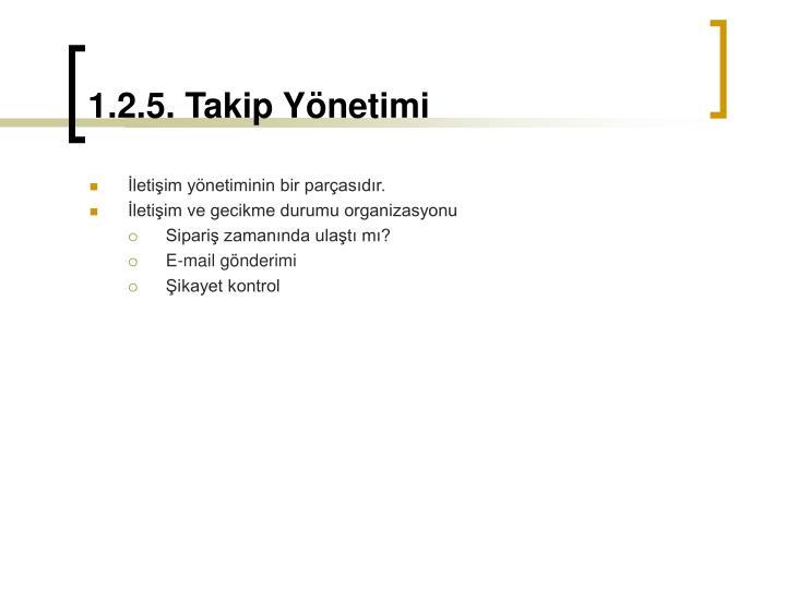 1.2.5. Takip Yönetimi