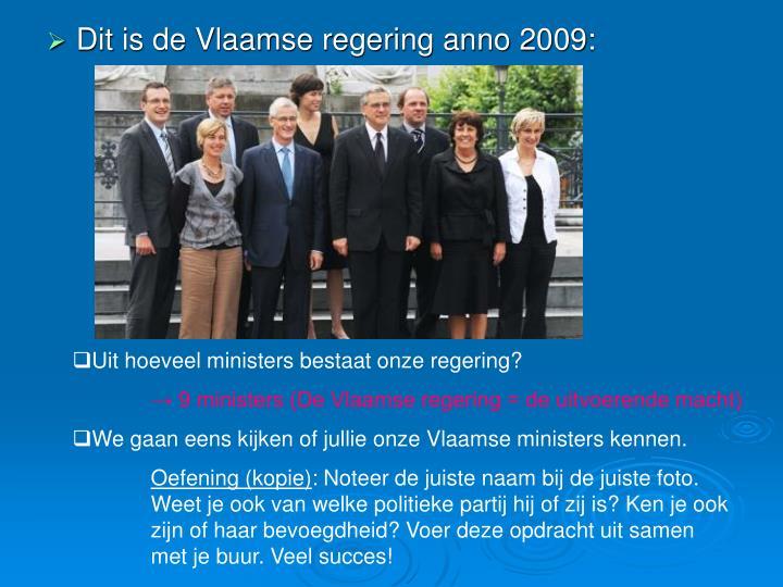 Dit is de Vlaamse regering anno 2009: