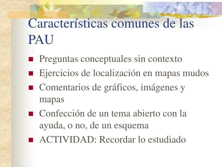 Características comunes de las PAU