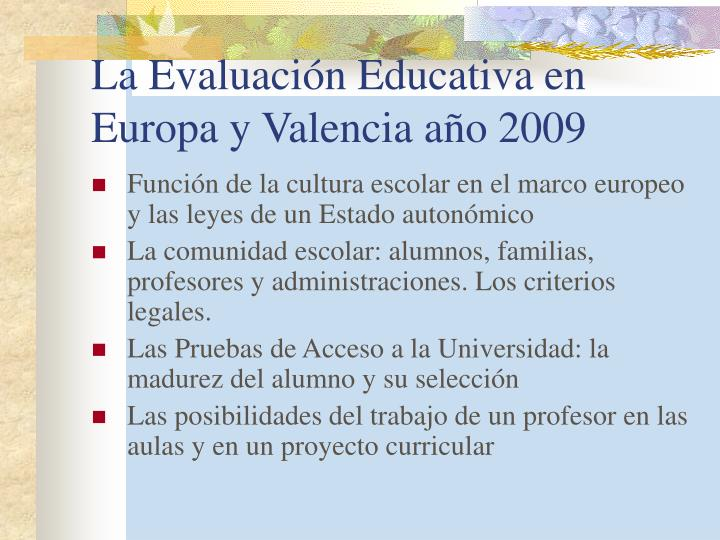 La Evaluación Educativa en Europa y Valencia año 2009
