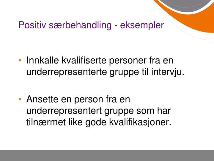 Positiv særbehandling - eksempler