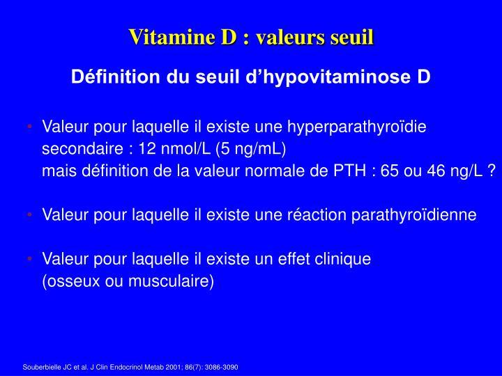 Vitamine D : valeurs seuil