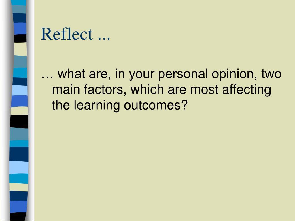 Reflect ...