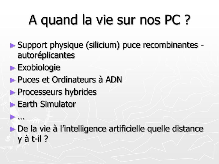 A quand la vie sur nos PC ?