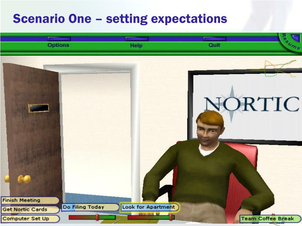 Scenario One – setting expectations