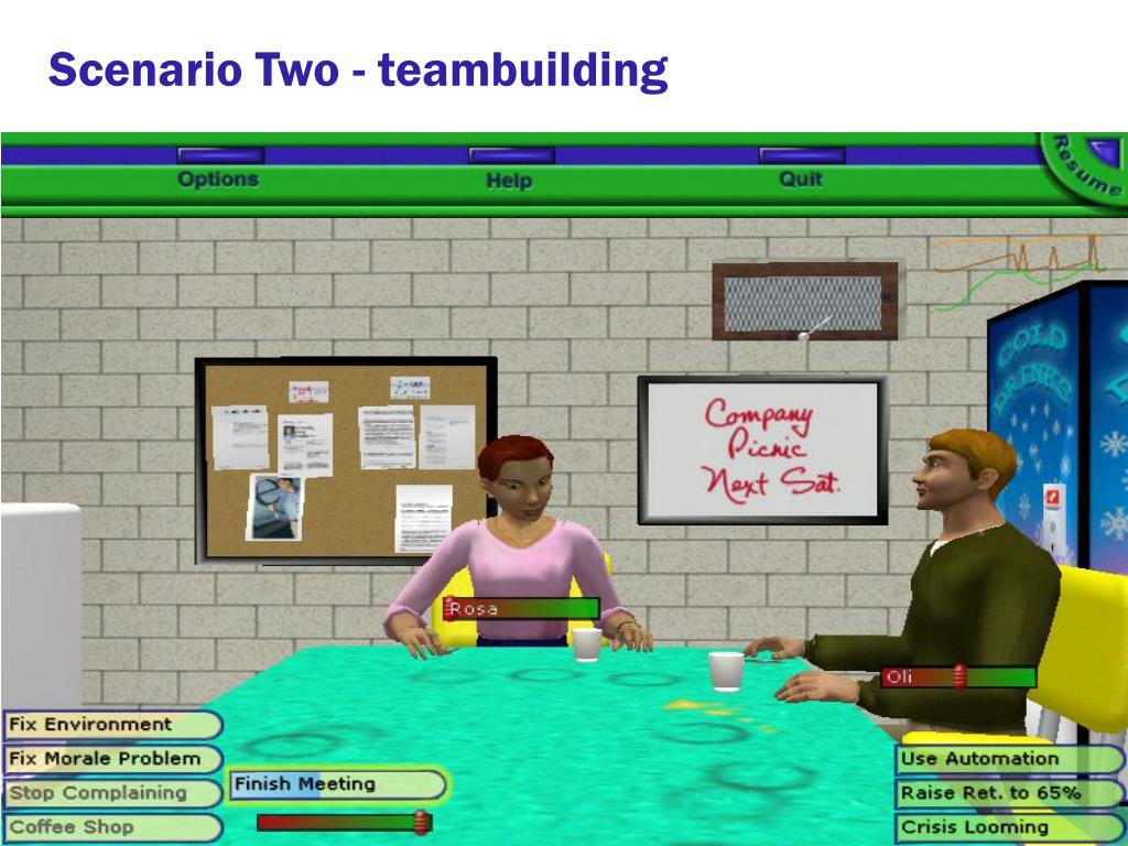 Scenario Two - teambuilding