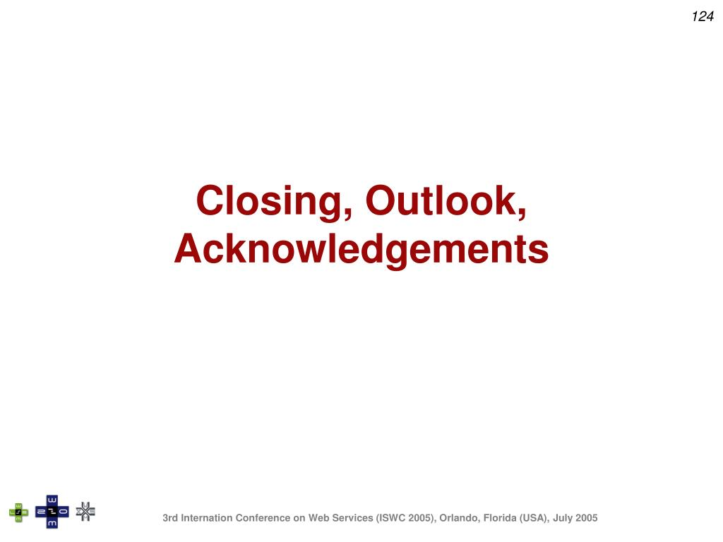 Closing, Outlook, Acknowledgements