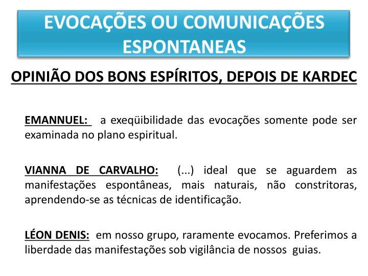 EVOCAÇÕES OU COMUNICAÇÕES ESPONTANEAS