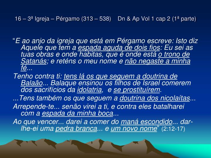 16 – 3ª Igreja – Pérgamo (313 – 538)    Dn & Ap Vol 1 cap 2 (1ª parte)
