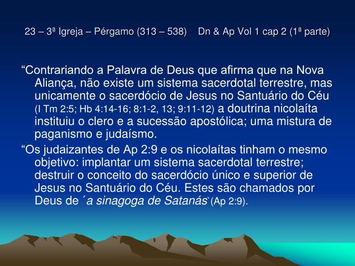 23 – 3ª Igreja – Pérgamo (313 – 538)    Dn & Ap Vol 1 cap 2 (1ª parte)