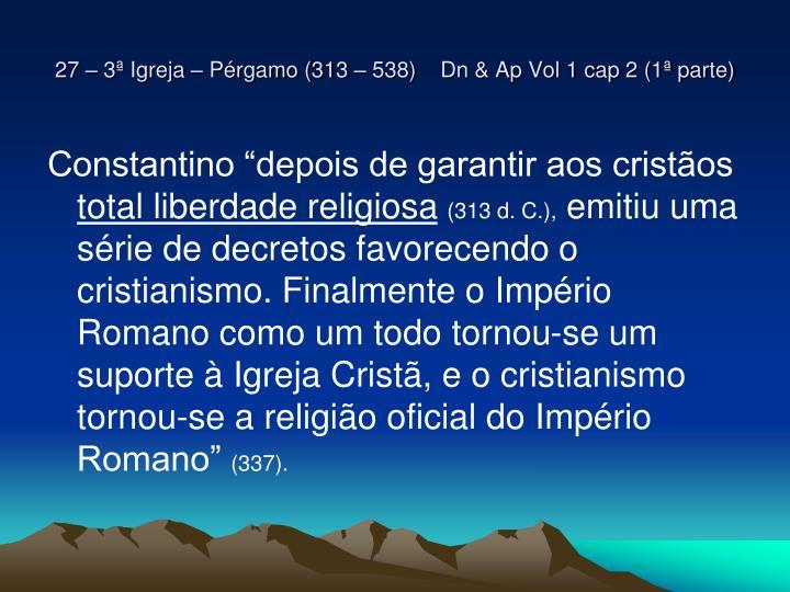 27 – 3ª Igreja – Pérgamo (313 – 538)    Dn & Ap Vol 1 cap 2 (1ª parte)