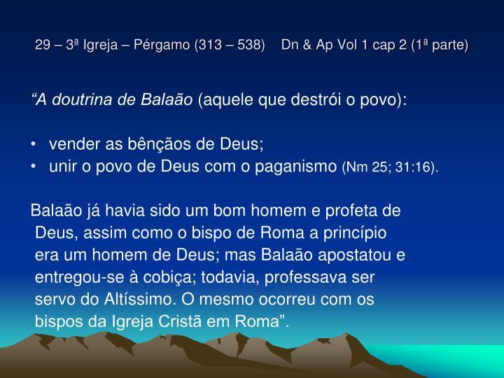 29 – 3ª Igreja – Pérgamo (313 – 538)    Dn & Ap Vol 1 cap 2 (1ª parte)