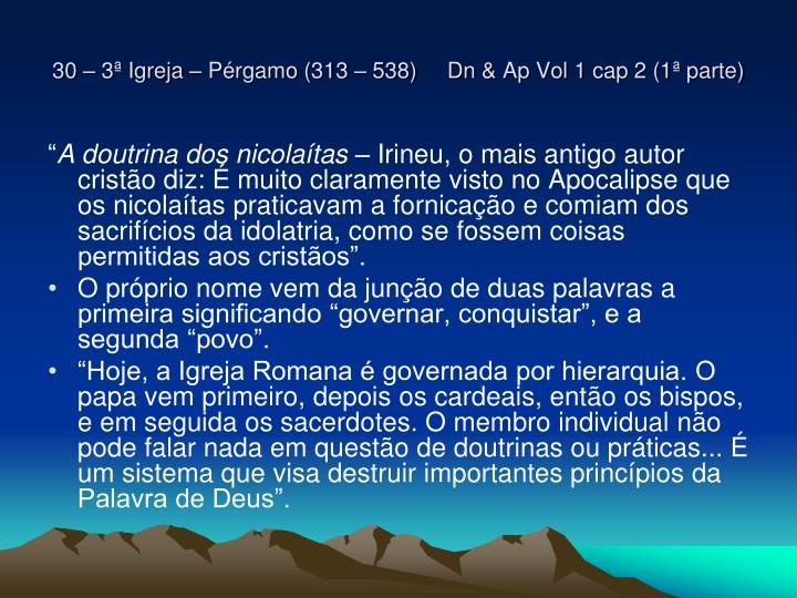 30 – 3ª Igreja – Pérgamo (313 – 538)     Dn & Ap Vol 1 cap 2 (1ª parte)