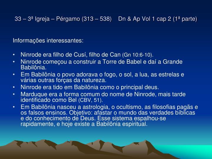 33 – 3ª Igreja – Pérgamo (313 – 538)    Dn & Ap Vol 1 cap 2 (1ª parte)