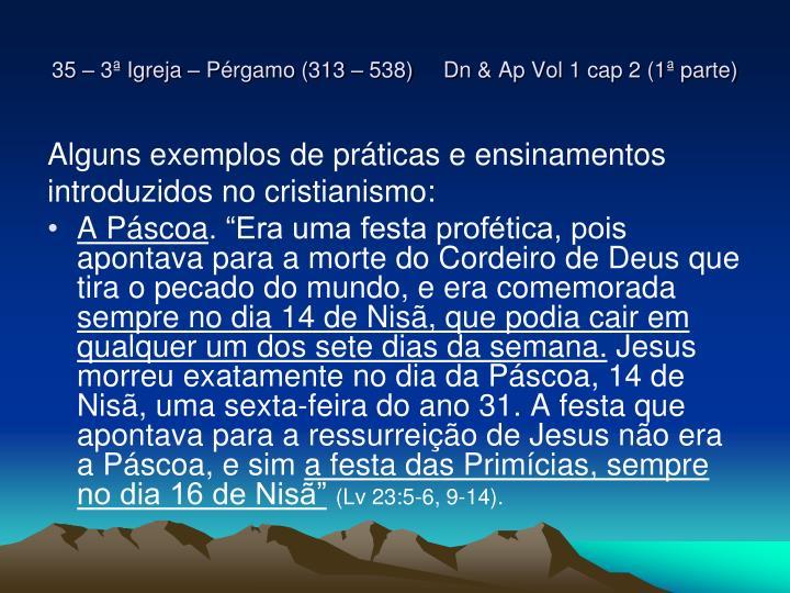 35 – 3ª Igreja – Pérgamo (313 – 538)     Dn & Ap Vol 1 cap 2 (1ª parte)