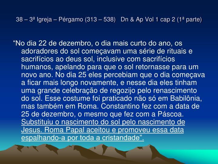 38 – 3ª Igreja – Pérgamo (313 – 538)   Dn & Ap Vol 1 cap 2 (1ª parte)