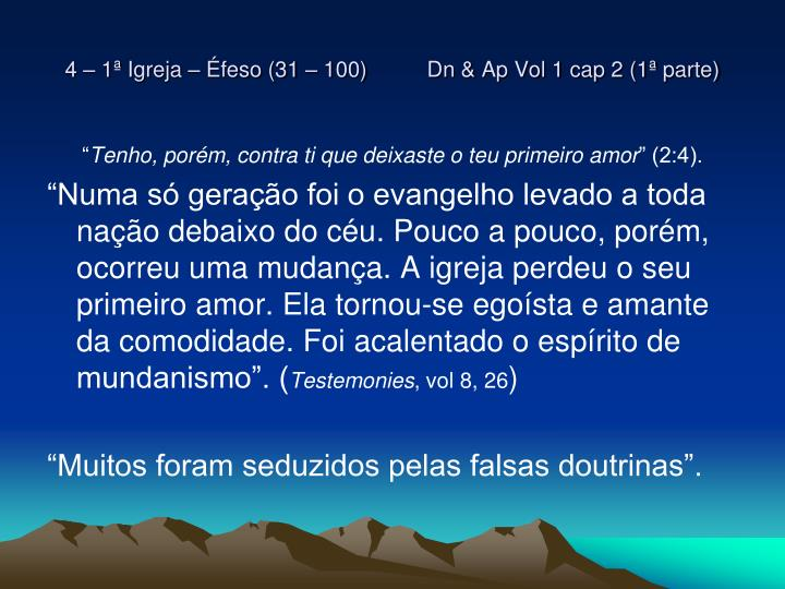 4 – 1ª Igreja – Éfeso (31 – 100)          Dn & Ap Vol 1 cap 2 (1ª parte)