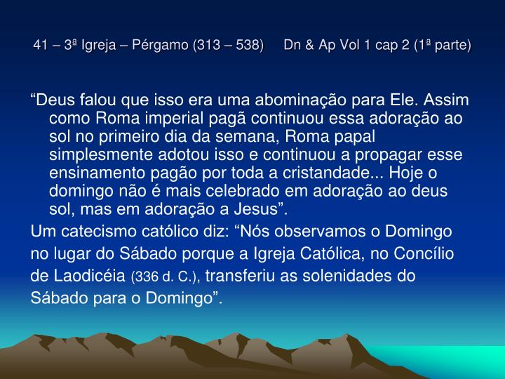 41 – 3ª Igreja – Pérgamo (313 – 538)     Dn & Ap Vol 1 cap 2 (1ª parte)