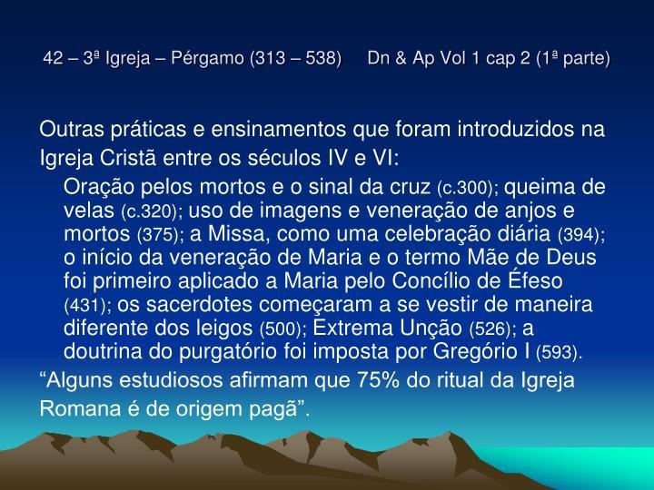 42 – 3ª Igreja – Pérgamo (313 – 538)     Dn & Ap Vol 1 cap 2 (1ª parte)