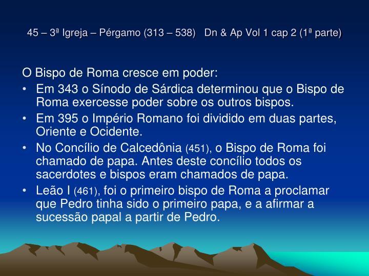 45 – 3ª Igreja – Pérgamo (313 – 538)   Dn & Ap Vol 1 cap 2 (1ª parte)