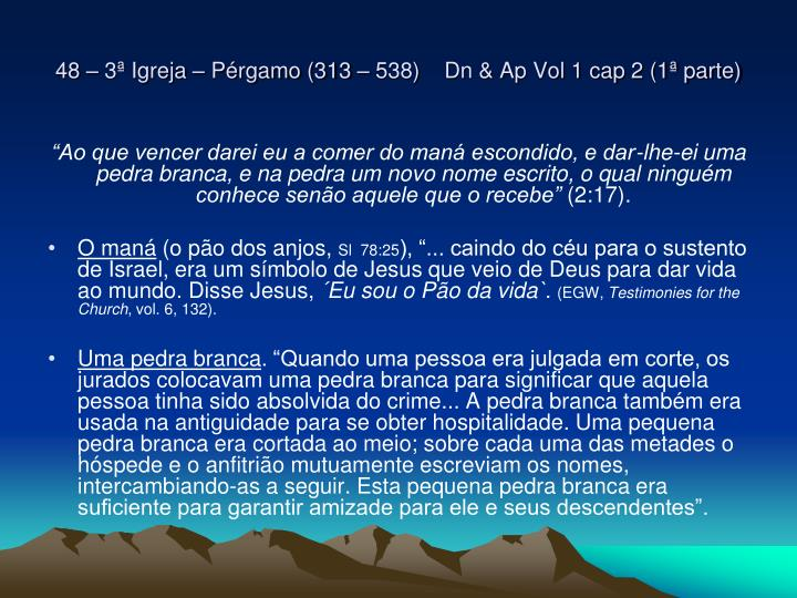 48 – 3ª Igreja – Pérgamo (313 – 538)    Dn & Ap Vol 1 cap 2 (1ª parte)
