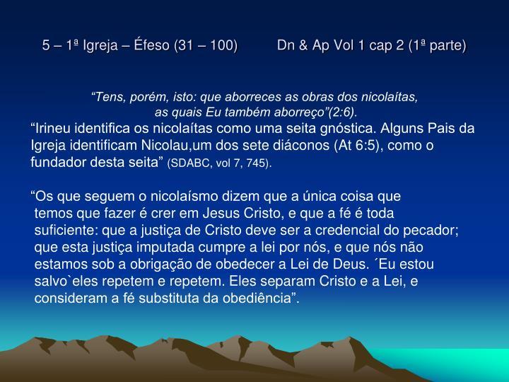 5 – 1ª Igreja – Éfeso (31 – 100)          Dn & Ap Vol 1 cap 2 (1ª parte)