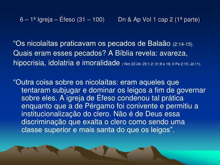 6 – 1ª Igreja – Éfeso (31 – 100)        Dn & Ap Vol 1 cap 2 (1ª parte)