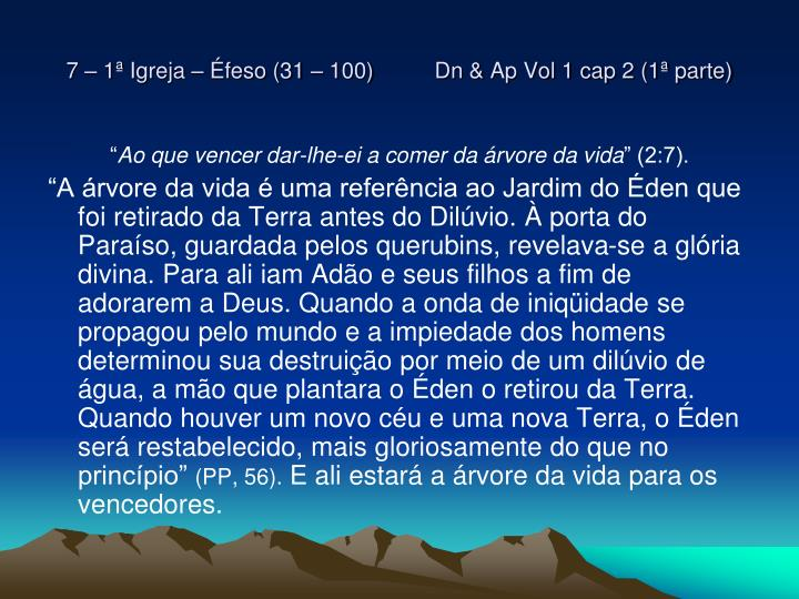 7 – 1ª Igreja – Éfeso (31 – 100)          Dn & Ap Vol 1 cap 2 (1ª parte)