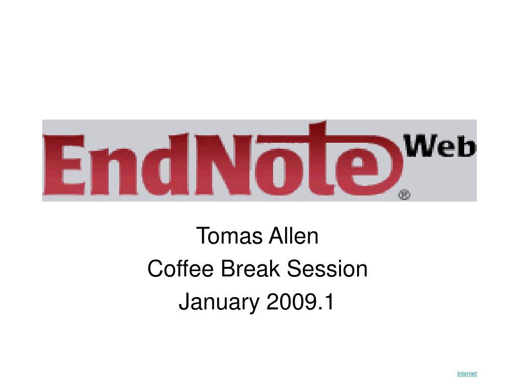 tomas allen coffee break session january 2009 1