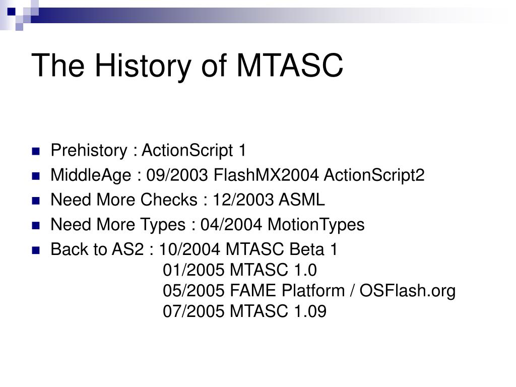 The History of MTASC