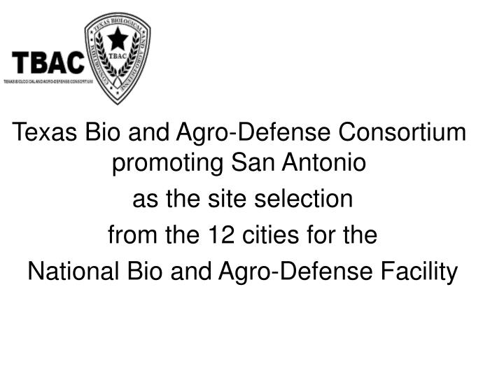 Texas Bio and Agro-Defense Consortium promoting San Antonio