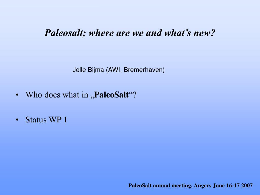Paleosalt; where are we and what's new?