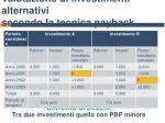 valutazione di investimenti alternativi secondo la tecnica payback