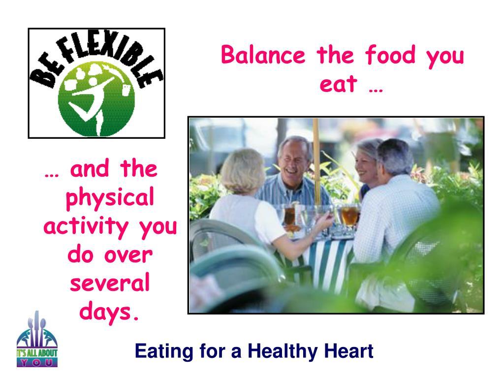 Balance the food you eat …