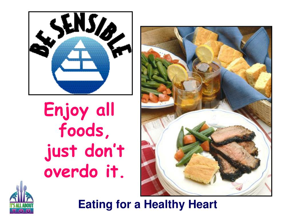 Enjoy all foods, just don't overdo it.