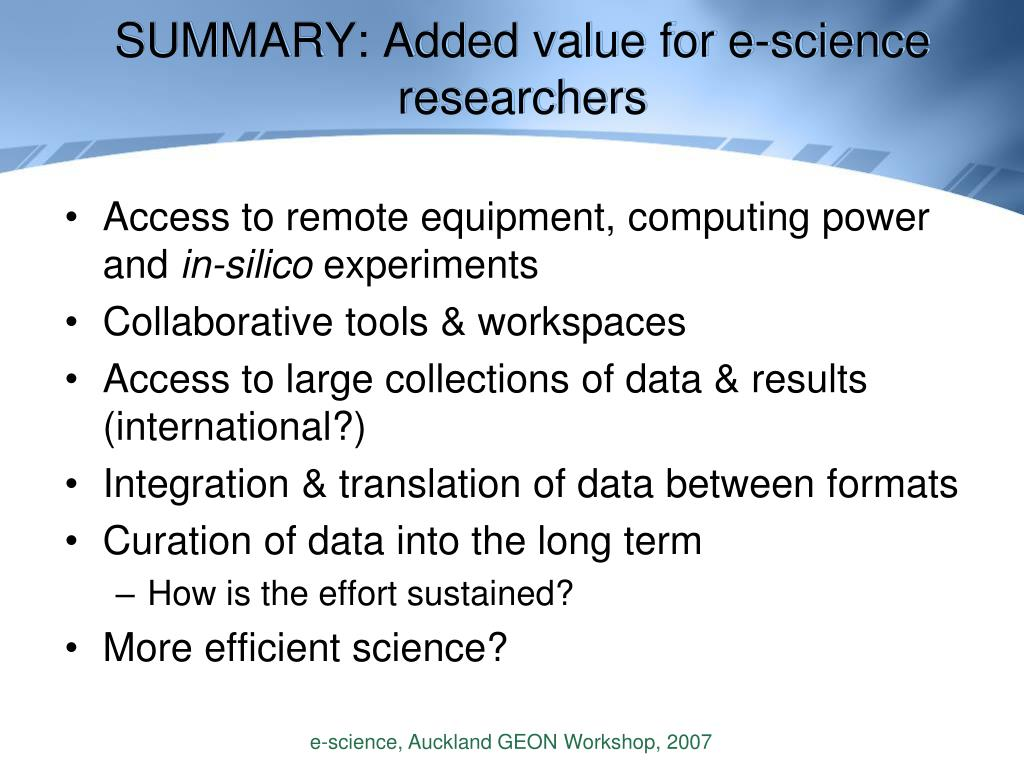SUMMARY: Added value for e-science researchers