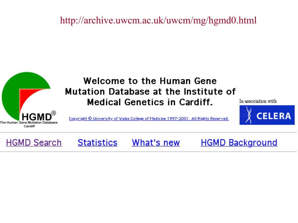 http://archive.uwcm.ac.uk/uwcm/mg/hgmd0.html