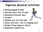 vigorous physical activities