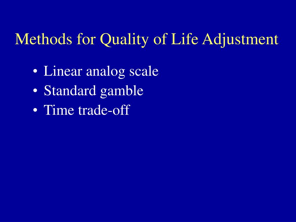 Methods for Quality of Life Adjustment