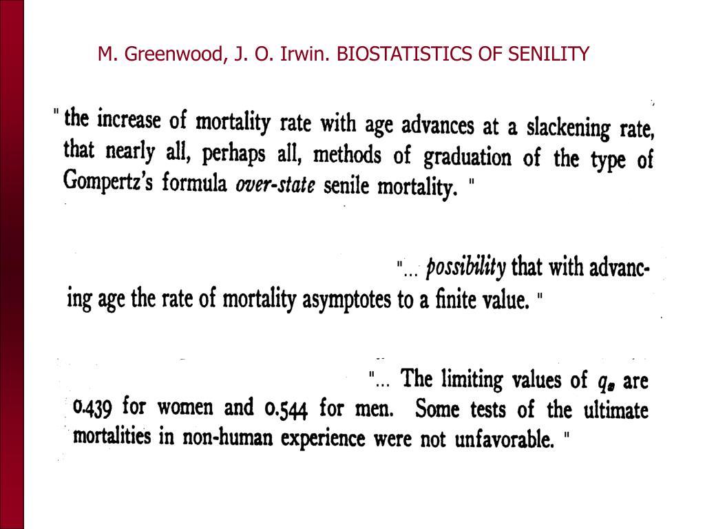 M. Greenwood, J. O. Irwin. BIOSTATISTICS OF SENILITY