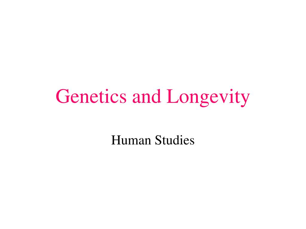 Genetics and Longevity