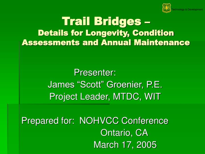 Trail bridges details for longevity condition assessments and annual maintenance