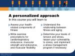 a personalized approach in this course you will learn to39