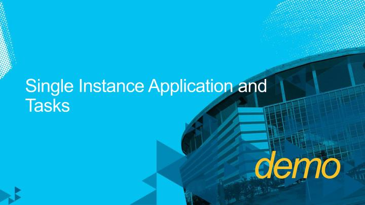 Single Instance Application and Tasks